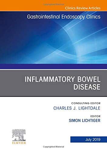 Inflammatory Bowel Disease, An Issue of Gastrointestinal Endoscopy Clinics (The Clinics: Internal Medicine)