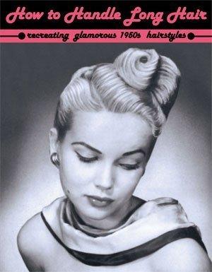 How to Handle Long Hair -- Recreating Glamorous 1950s Hairstyles by Miss Ingerid (2008) -