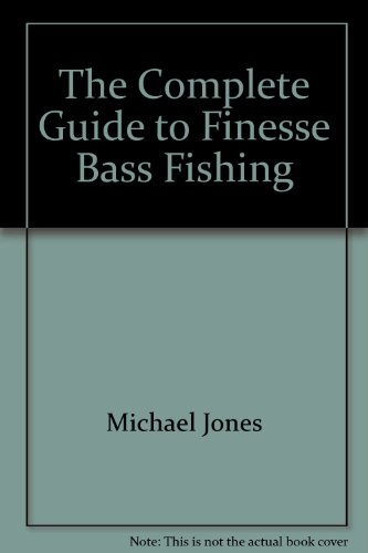 The Absolute Guide to Finesse Bass Fishing