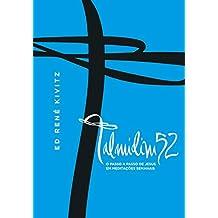 Talmidim52: O passo a passo de Jesus em meditações semanais