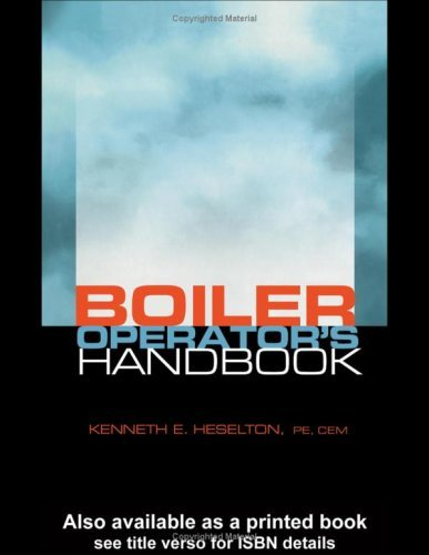 Boiler Operator's Handbook by Kenneth E. Heselton (2004-08-02) (Boiler Operator Books compare prices)