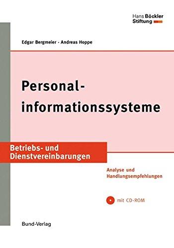 Personalinformationssysteme: Analyse und Handlungsempfehlungen (Betriebs- und Dienstvereinbarungen der Hans-Böckler-Stiftung)