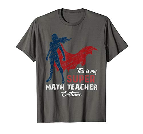 Diy Halloween Costumes For Teacher (This is My Super Math Teacher Costume Halloween Funny)