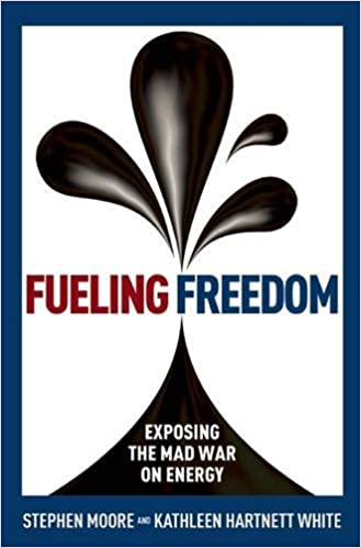 Moore – Fueling Freedom: Exposing the Mad War on Energy