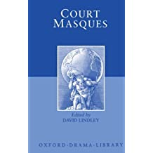 Court Masques: Jacobean and Caroline Entertainments, 1605-1640 (Oxford Drama Library)