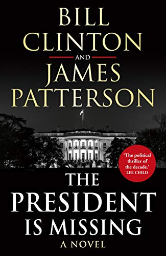 The President is Missing [Paperback] [Jun 04, 2018] Bill Clinton and James Patterson