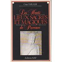 Les Hauts lieux sacrés et magiques de la Provence