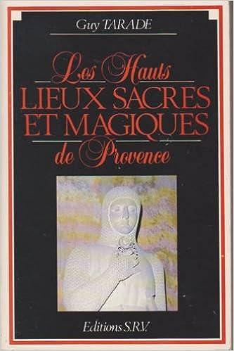 Livres Les Hauts lieux sacrés et magiques de la Provence pdf ebook