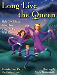 """Help with the Difficult Discussion About Cancer. """"Long Live the Queen"""" offers help for both children and adults. The charming children's story is a read-to or middle grade read-alone resource for adults to share when they need to have that di..."""