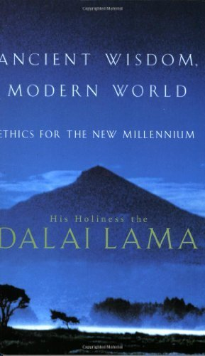 Ancient Wisdom, Modern World: Ethics for the New Millennium by Dalai Lama, His Holiness The (2000) Paperback