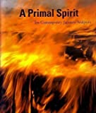 A Primal Spirit, Howard N. Fox, Japan) Hara Bijutsukan (Tokyo, 087587150X