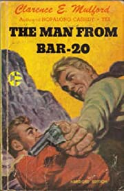 THE MAN FROM BAR-20 (BY CLARENCE E. MULFORD)…