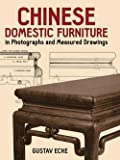 img - for Gustav Ecke: Chinese Domestic Furniture in Photographs and Measured Drawings (Paperback); 1986 Edition book / textbook / text book