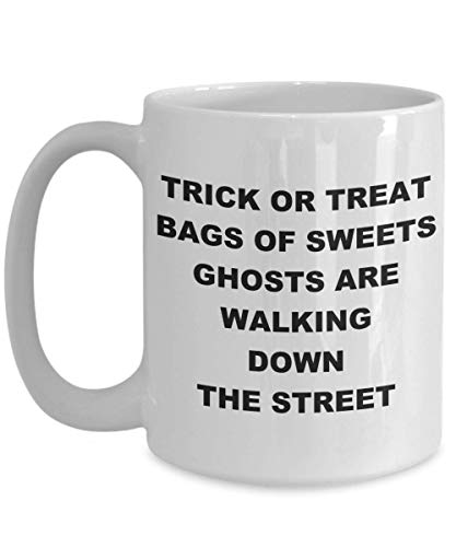 Trick Or Treat, Bag Of Sweets, Ghosts Are Walking Down The Street - 15 oz White Ceramic Coffee Mug - Cute Halloween Gift -
