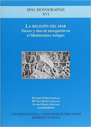 La Religión del Mar.: Dioses y ritos de navegación en el ...
