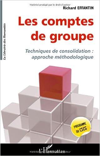 Téléchargement Les comptes de groupe : Techniques de consolidation : approche méthodologique epub, pdf