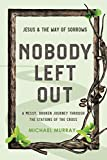 Nobody Left Out: Jesus & the Way of Sorrows: A
