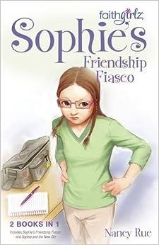 Amazon sophies friendship fiasco faithgirlz 9780310738534 sophies friendship fiasco faithgirlz fandeluxe Ebook collections