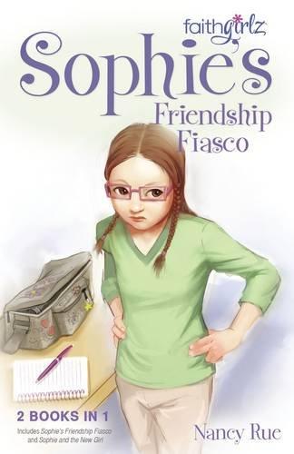 Sophie's Friendship Fiasco (Faithgirlz)