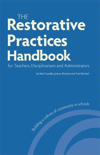 Restorative Practices Handbook for Teachers, Disciplinarians and Administrators