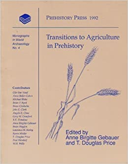 Transitions to agriculture in prehistory monographs in world transitions to agriculture in prehistory monographs in world archaeology anne birgitte gebauer t douglas price 9780962911033 amazon books fandeluxe