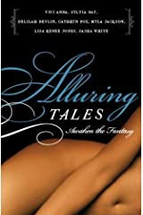 Alluring Tales--Awaken the Fantasy Kindle Edition