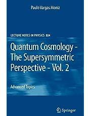 Quantum Cosmology - The Supersymmetric Perspective - Vol. 2: Advanced Topic (Volume 804)
