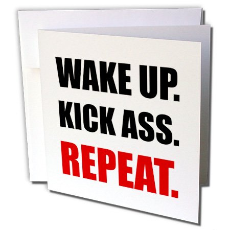 3dRose Wake Up. Kick Ass. Repeat. - Greeting Card, 6