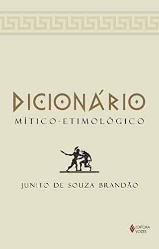 Dicionário Mítico-Etimológico: Volume único