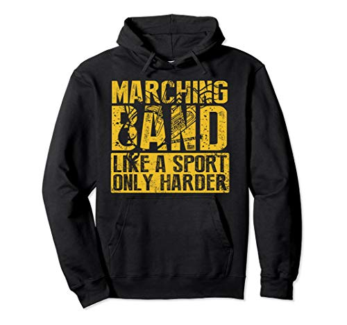 FUNNY MARCHING BAND LIKE A SPORT ONLY HARDER MUSIC HOODIE