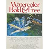 Watercolor Bold & Free