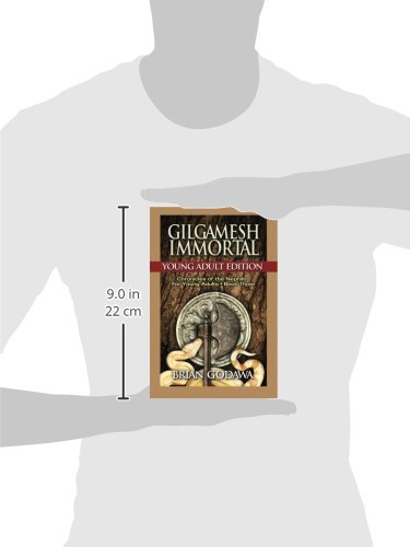 Gilgamesh Immortal Young Adult Edition Chronicles of the Nephilim for Young Adults Book 3
