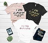 Friends Bachelorette Party Shirts, Funny Bachelorette Shirts, Bridesmaid Shirts, Bridesmaid Proposal, Maid Of Honor Shirt, Bride Shirt D95