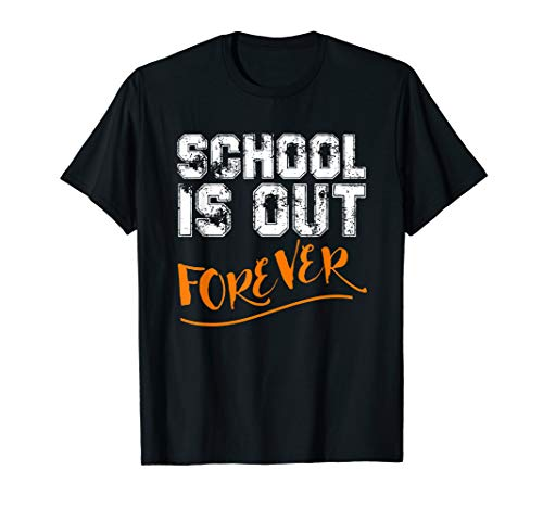 School is Out Forever T-Shirt Funny Grad Gift Tee - Forever T-shirt Womens Dark