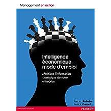 Intelligence économique, mode d'emploi: Maîtrisez l'information stratégique de votre entreprise (Management en action)