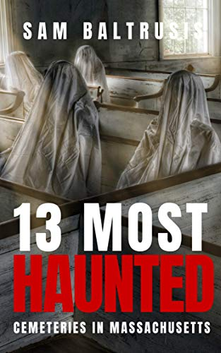 13 Most Haunted Cemeteries in