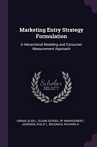 Marketing Entry Strategy Formulation: A Hierarchical Modeling and Consumer Measurement Approach