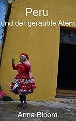 Peru und der geraubte Atem (We are (on) vaccation! - Eine Reise um die Welt 4)