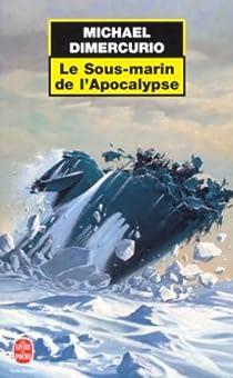 Le Sous-marin de l'apocalypse par DiMercurio