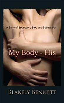 My Body-His (My Body Trilogy Book 1) by [Bennett, Blakely]