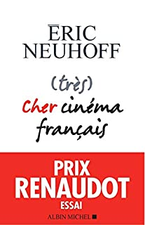 (Très) cher cinéma français, Neuhoff, Eric