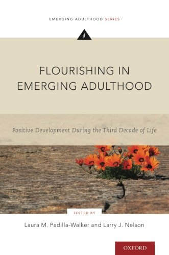 - Flourishing in Emerging Adulthood: Positive Development During the Third Decade of Life (Emerging Adulthood Series)
