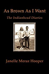 As Brown As I Want: The Indianhead Diaries: The Adventures of Little Paintbrush and Snake Belt (Turtle Trilogy Book 2)