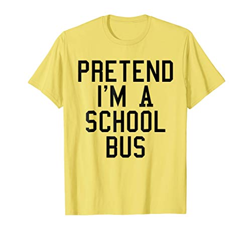 Pretend I'm a School Bus Lazy Halloween Easy Costume -