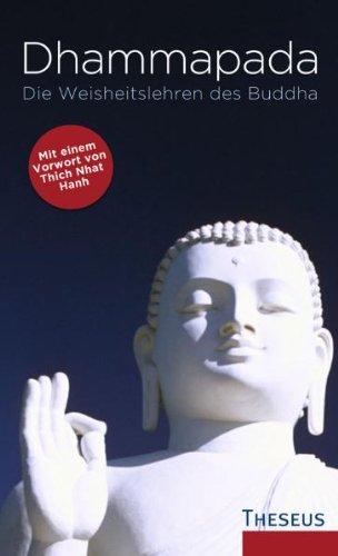Dhammapada: Die Weisheitslehren des Buddha Gebundenes Buch – 1. November 2008 Munish B Schiekel Thich Nhat Hanh Theseus 3783195594