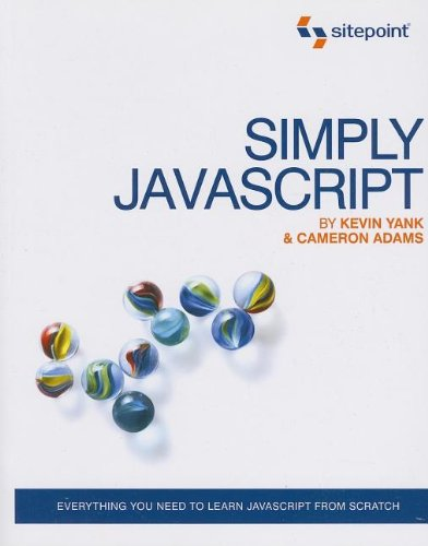 [PDF] Simply JavaScript Free Download | Publisher : SitePoint | Category : Computers & Internet | ISBN 10 : 0980285801 | ISBN 13 : 9780980285802