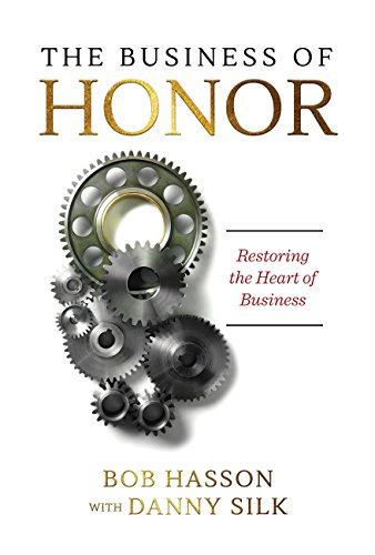 Amazon the business of honor restoring the heart of business the business of honor restoring the heart of business by silk danny fandeluxe Images