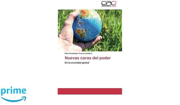 Nuevas Caras Del Poder En La Sociedad Global Spanish