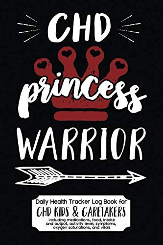 (Daily Health Tracker Log Book for CHD Kids & Caretakers: Princess Warrior, Travel Size)