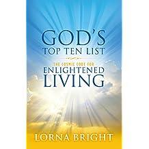 God's Top Ten List: The Cosmic Code for Enlightened Living